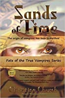 Sands of Time (Fate of the True Vampires, #1)