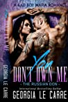 You Don't Own Me: Box set (The Russian Don, #1-2)