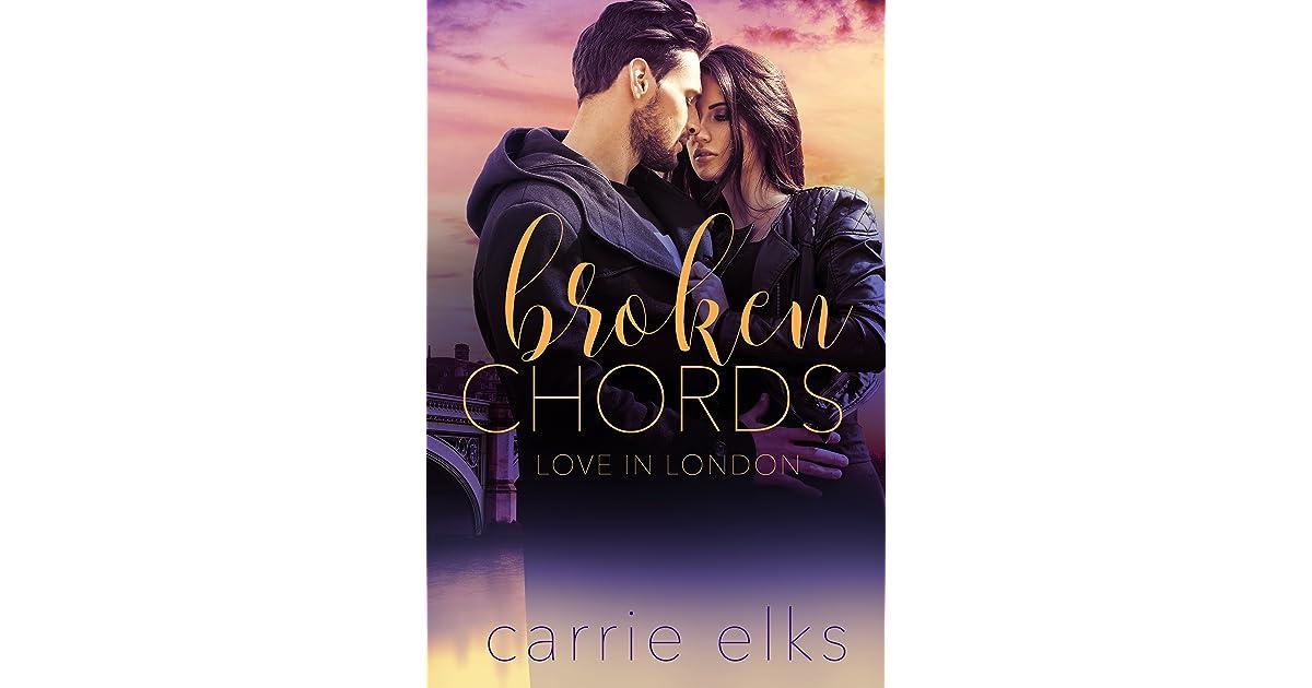Broken Chords Love In London 2 By Carrie Elks