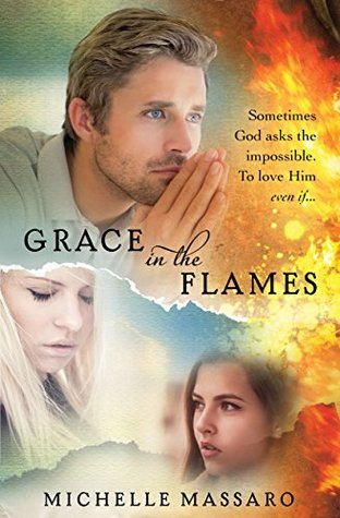 Grace in the Flames by Michelle Massaro