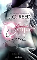Conquer your Love - Erobert (Love Trilogie 2)