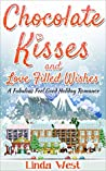 Chocolate Kisses and Love Filled Wishes (Love on Kissing Bridge Mountain, #3)