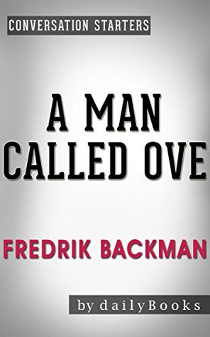 Conversations on A Man Called Ove: A Novel By Fredrik Backman | Conversation Starters