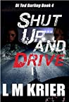 Shut Up and Drive (Ted Darling Crime Series, #4)