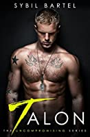 Talon (The Uncompromising, #1)