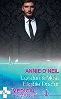 London's Most Eligible Doctor (Mills & Boon Medical)