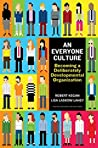 An Everyone Culture by Robert Kegan