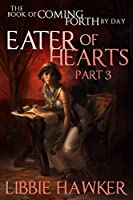 Eater of Hearts (The Book of Coming Forth by Day #3)