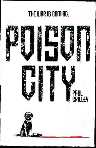 Cover of the book, Poison City byPaul Crilley, showing a stark white background with a smartmouthed canine spirit guide sitting beside a spilled bottle of red liquid. Could be wine-- or not.