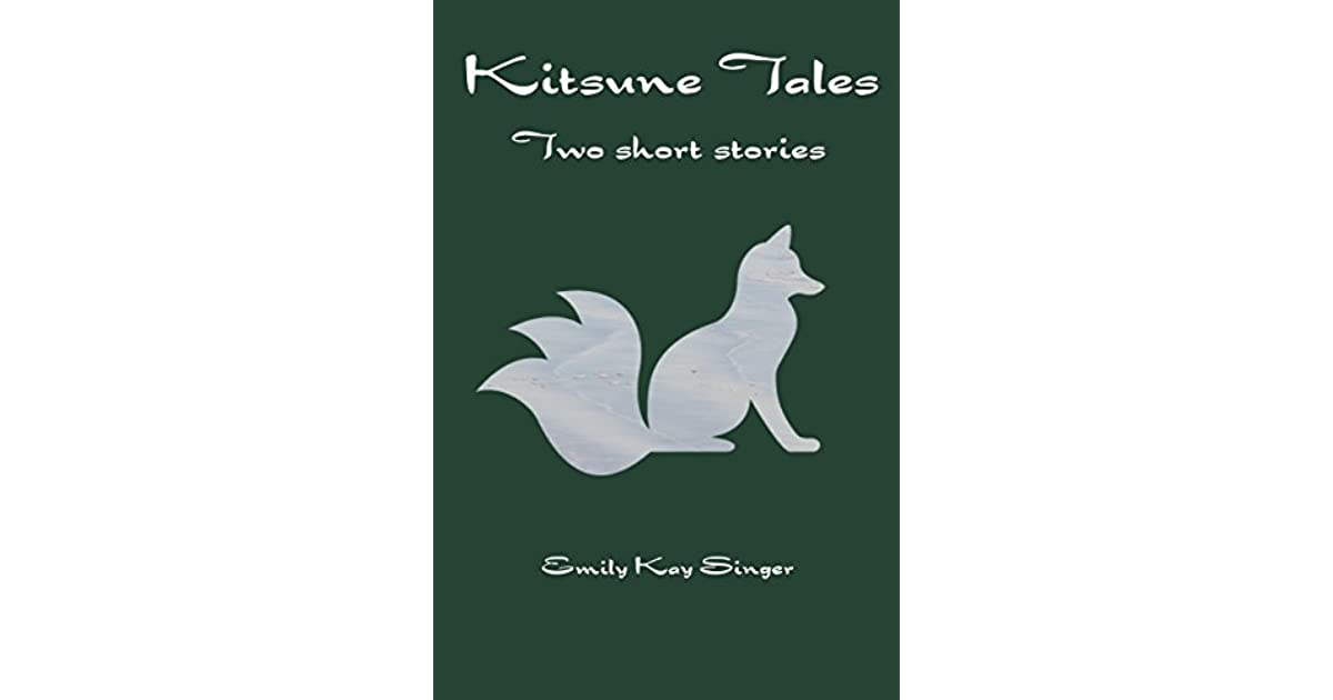 Kitsune Tales: Two Short Stories by Emily Kay Singer