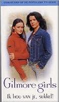 Ik hou van je, sukkel! (Gilmore Girls, #4)