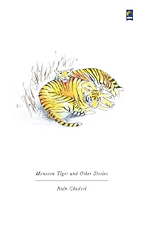 Monsoon Tiger and Other Stories