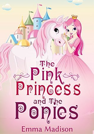 Books for kids: The Pink Princess and The Ponies: The easiest way to teach your kids about respect: Children's Books, Books for little girls. Kids Books, Bedtime Stories For Kids, Kids Fantasy Book