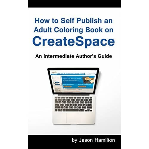 How to Self Publish an Adult Coloring Book on CreateSpace ...