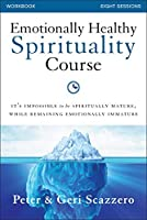 Emotionally Healthy Spirituality Course Workbook: It's impossible to be spiritually mature, while remaining emotionally immature