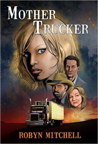 Mother Trucker (Mother Trucker Book Series 1)