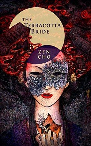 The Terracotta Bride by Zen Cho