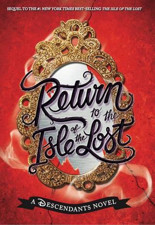 Return to the Isle of the Lost by Melissa de la Cruz