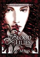 Blood Lilies (Blood Wars Trilogy #1)