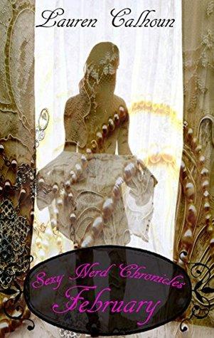 Sexy Nerd Chronicles: February: SNC Book 2