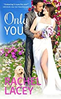 Only You (Love to the Rescue, #3.5)