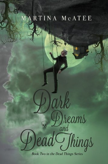 Dark Dreams and Dead Things - Martina McAtee