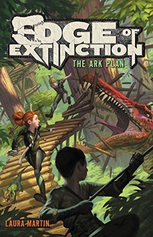 The Ark Plan Edge Of Extinction 1 By Laura Martin
