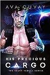 His Precious Cargo (The Heart Nebula #1)