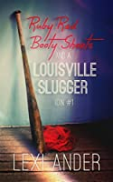 Ruby Red Booty Shorts and a Louisville Slugger (I.O.N. Book 1)