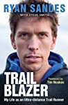 Trail Blazer: My Life as an Ultra-distance Runner