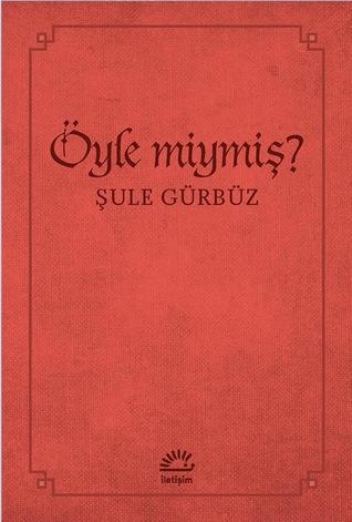 Öyle miymiş? by Şule Gürbüz