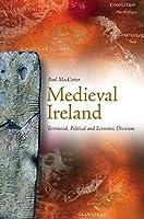 Medieval Ireland: Territorial, Political and Economic Divisions