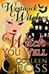 Witch You Well (Westwick Witches #1)