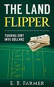 The Land Flipper: Turning Dirt into Dollars