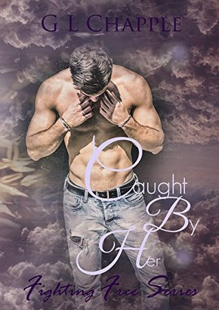 Caught by Her (Fighting Free #2)