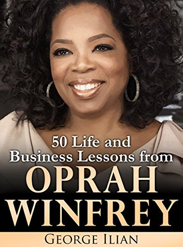 Oprah Winfrey- 50 Life and Business Lessons from Oprah Winfrey
