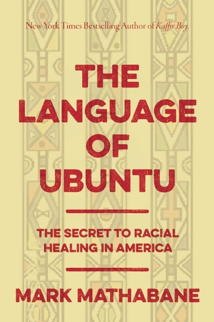 The Lessons of Ubuntu: How an African Philosophy Can Inspire Racial Healing in America