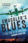 Smuggler's Blues: A True Story of the Hippie Mafia ((Cannabis Americana: Remembrance of the War on Plants, Book 1)