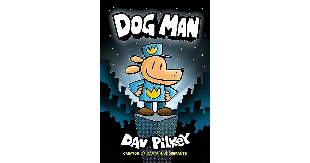 Dog Man (Dog Man, #1) by Dav Pilkey