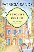 I Promise You This (love in Provence, #3)
