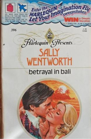 Betrayal in Bali by Sally Wentworth