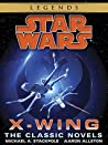 The X-Wing Series by Michael A. Stackpole