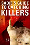 Sadie's Guide to Catching Killers: Uncut (A Twisted Novella)