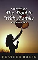 The Trouble with Family (Molly Anderson Series Book 1)