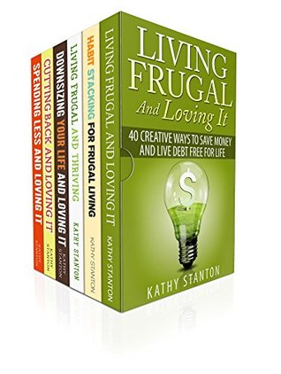 Frugal Living Tips Box Set (6 in 1): Learn Over 200 Ways To Start Saving Money And Cutting Back Your Expenses (How To Budget, Money Management, Spend Less Save More)
