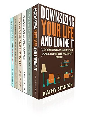 Simplicity Box Set (6 in 1): Learn Over 200 Ways To Downsize Your Life And Simplify Your Space (Declutter Your Space, How To Get Organized Fast, Cleaning Techniques)