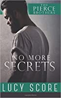 No More Secrets (The Pierce Brothers, #1)