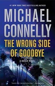 The Wrong Side of Goodbye (Harry Bosch, #19; Harry Bosch Universe, #28)