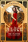 Alice, the Player (Serenity House, #3)