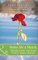 Make Me A Match: Baby, Baby / The Matchmaker Wore Skates / Suddenly Sophie